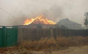 В Луганской области 85 очагов пожара, горят 15 домов